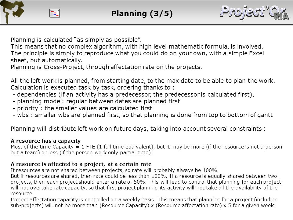 Planning (3/5) Planning is calculated as simply as possible .