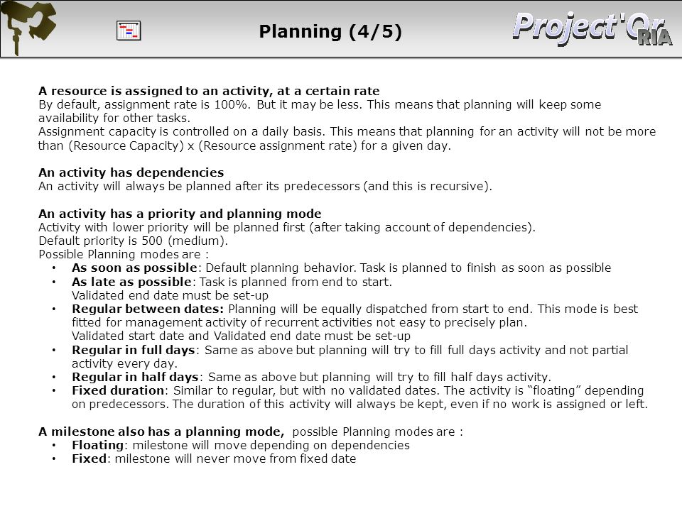 Planning (4/5) A resource is assigned to an activity, at a certain rate.