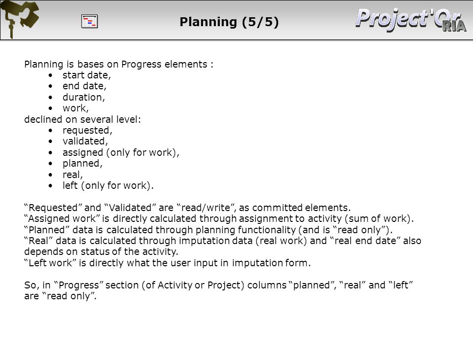 Planning (5/5) Planning is bases on Progress elements : start date,