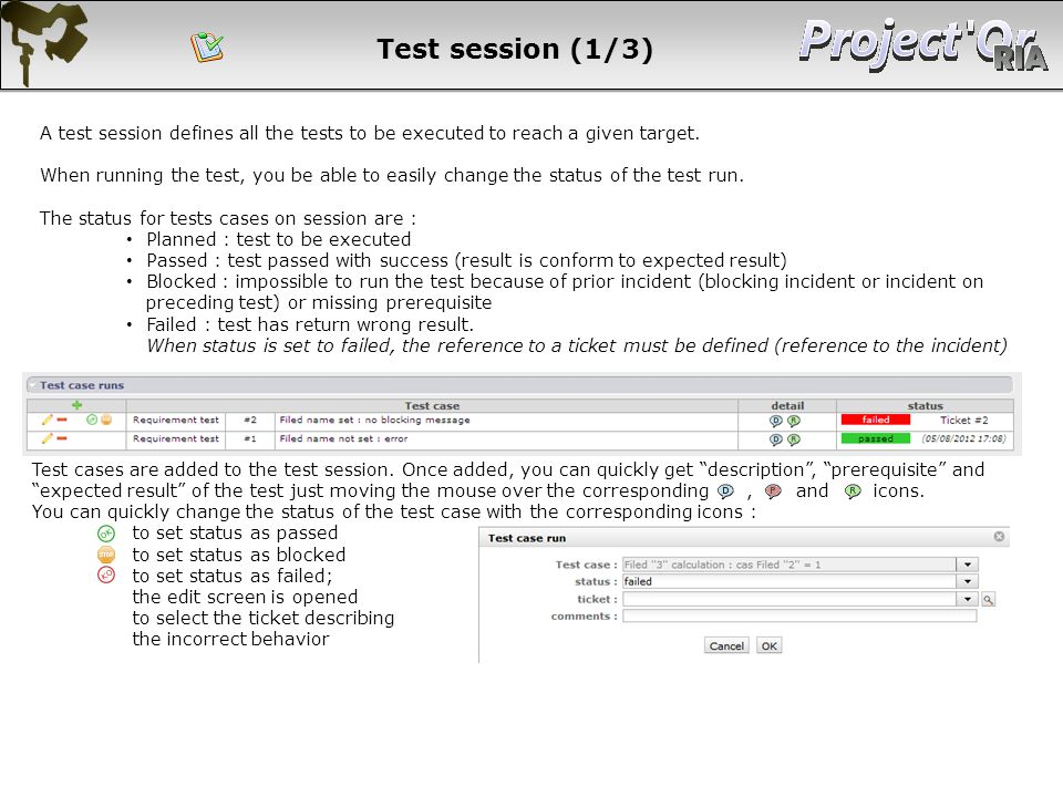 Test session (1/3) A test session defines all the tests to be executed to reach a given target.