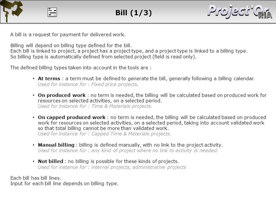 Bill (1/3) A bill is a request for payment for delivered work.