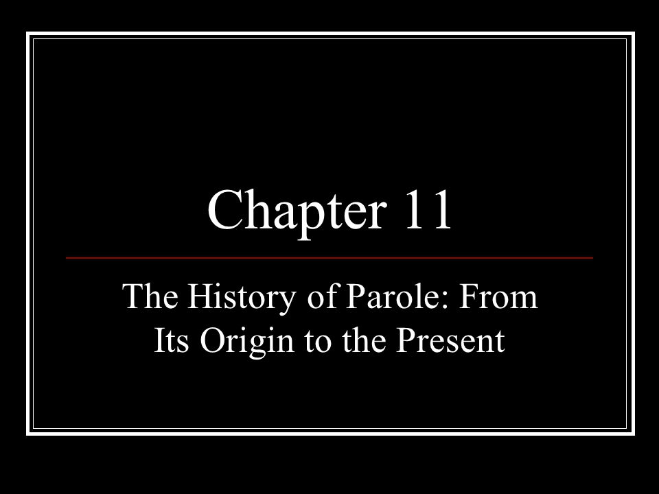 The History of Parole: From Its Origin to the Present