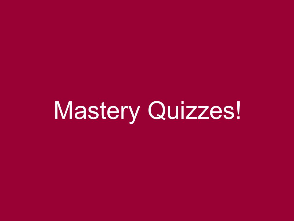 Mastery Quizzes! 11