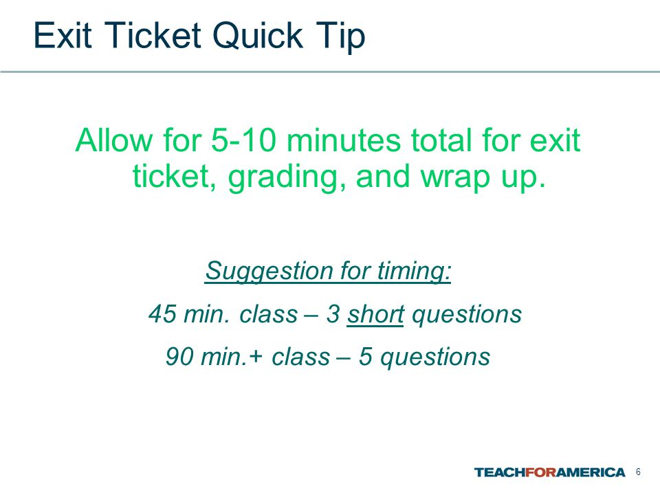 Exit Ticket Quick Tip Allow for 5-10 minutes total for exit ticket, grading, and wrap up. Suggestion for timing: