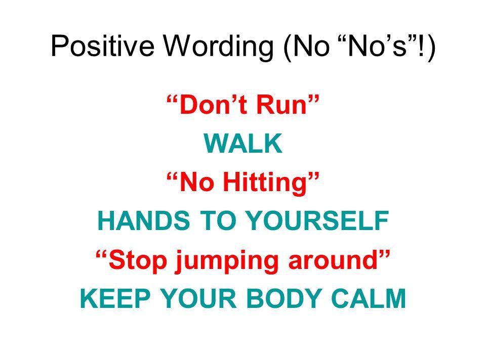 Positive Wording (No No's !)