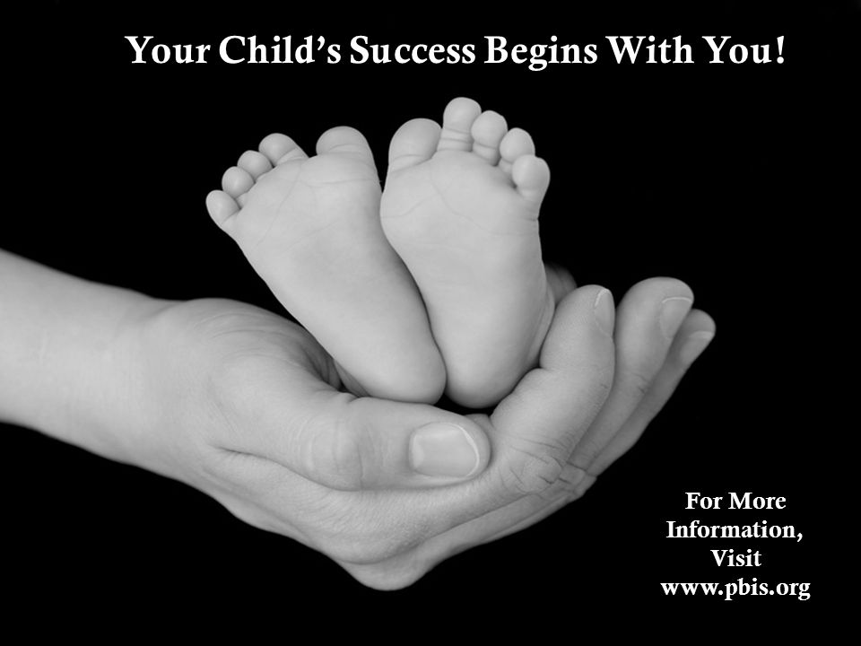 Your Child's Success Begins With You!