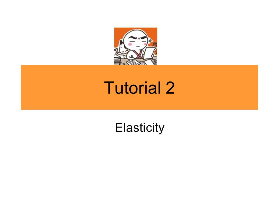 Tutorial 2 Elasticity