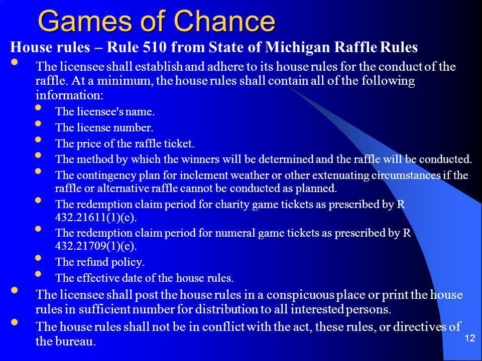 Games of Chance House rules – Rule 510 from State of Michigan Raffle Rules.