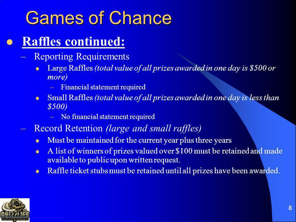 Games of Chance Raffles continued: Reporting Requirements