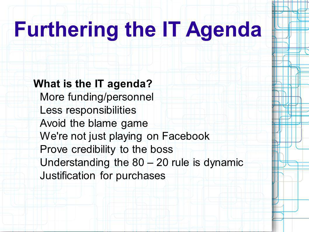 Furthering the IT Agenda