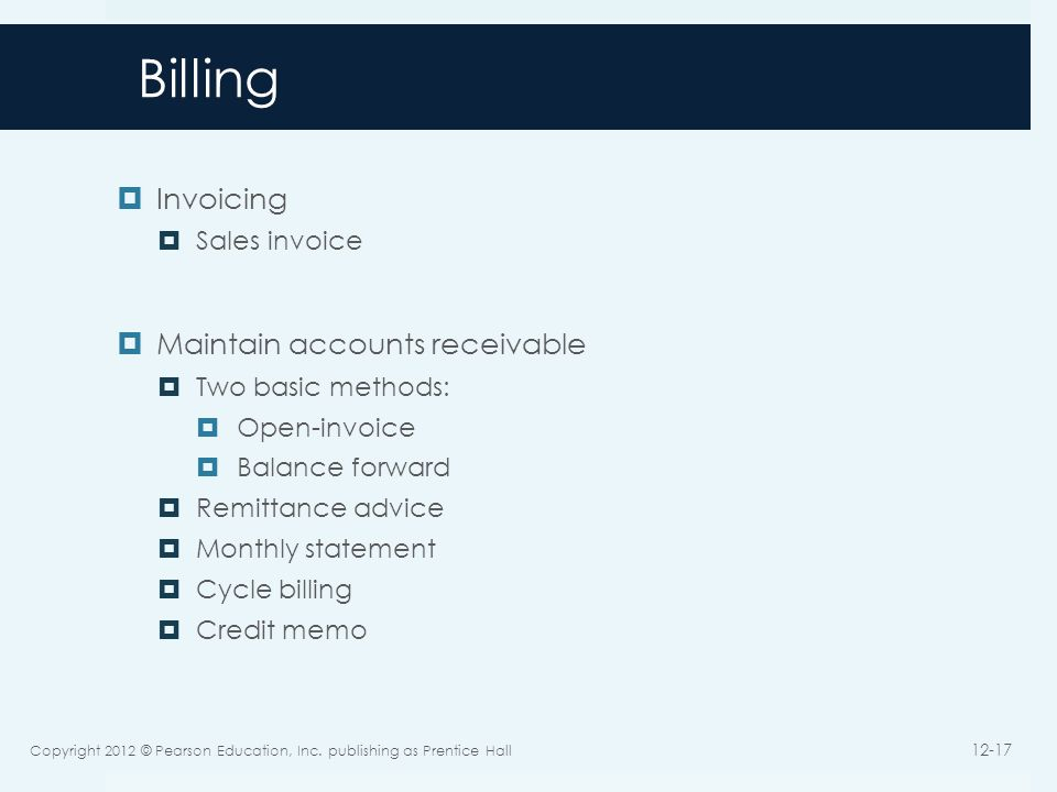 Billing Invoicing Maintain accounts receivable Sales invoice