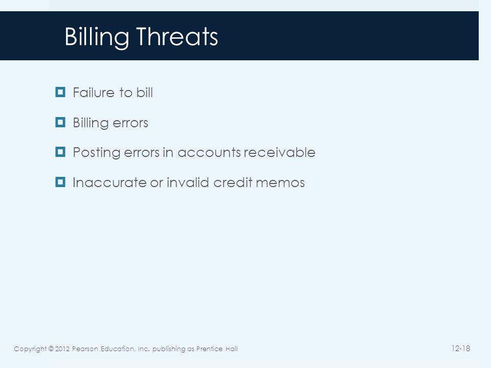 Billing Threats Failure to bill Billing errors
