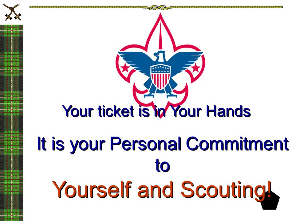 It is your Personal Commitment to Yourself and Scouting!