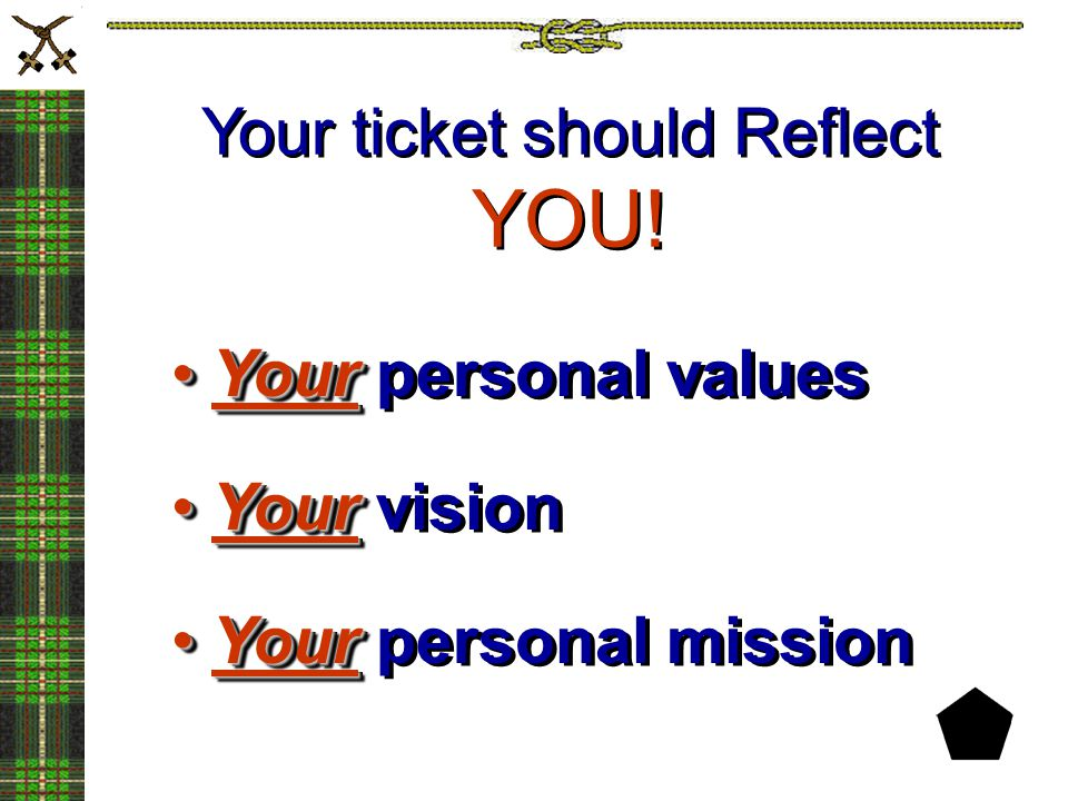 Your ticket should Reflect YOU!