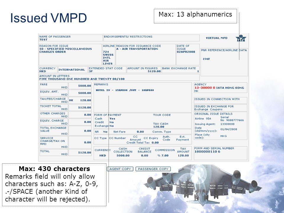 Issued VMPD Max: 13 alphanumerics Max: 430 characters