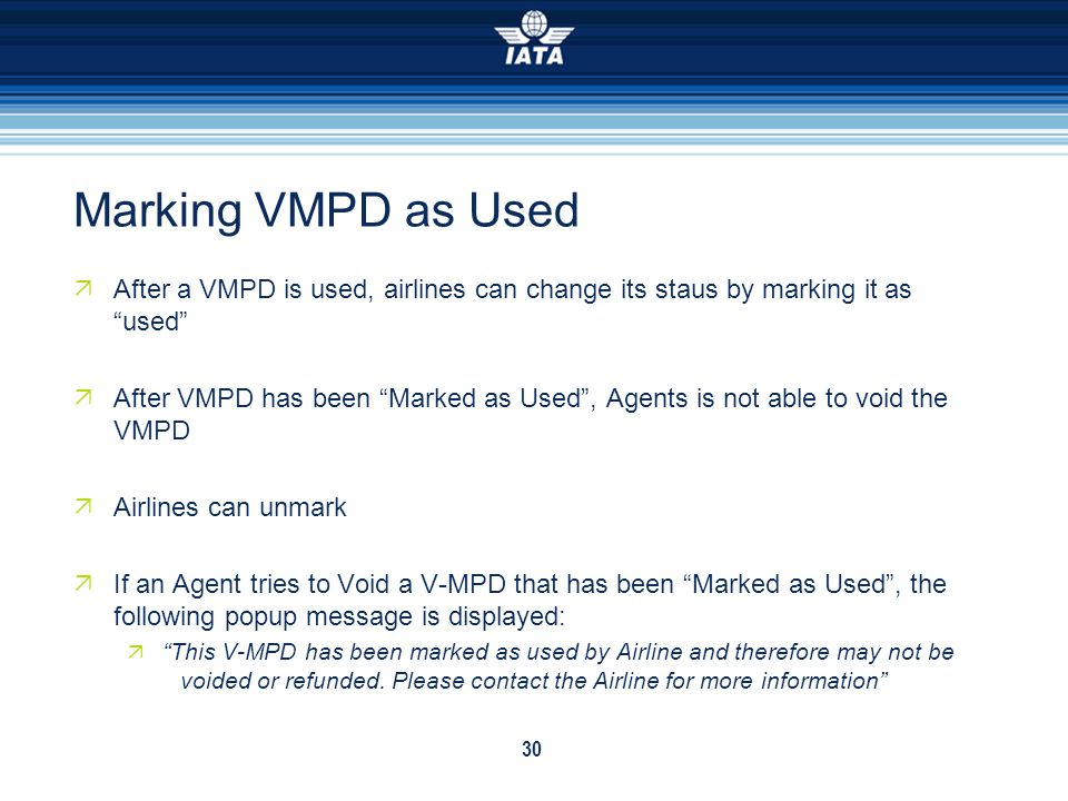 Marking VMPD as Used After a VMPD is used, airlines can change its staus by marking it as used