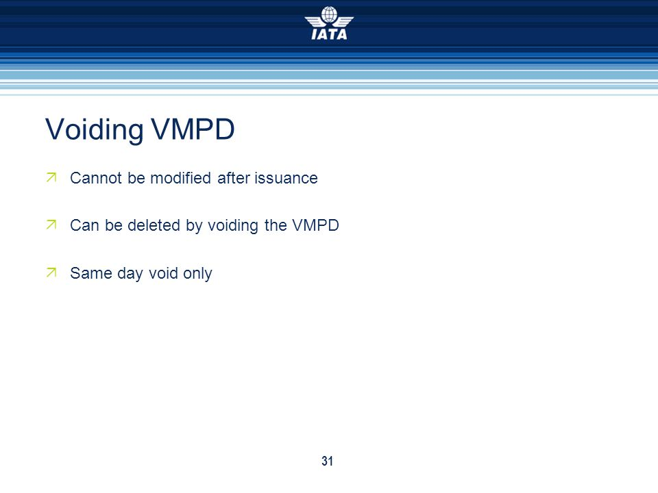 Voiding VMPD Cannot be modified after issuance