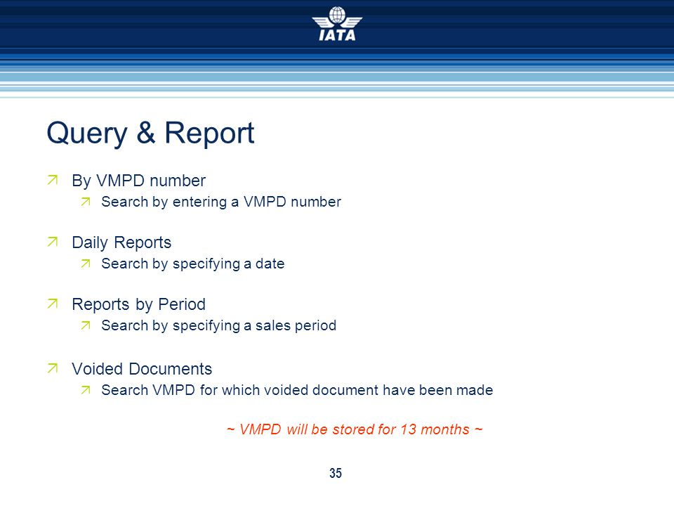 ~ VMPD will be stored for 13 months ~