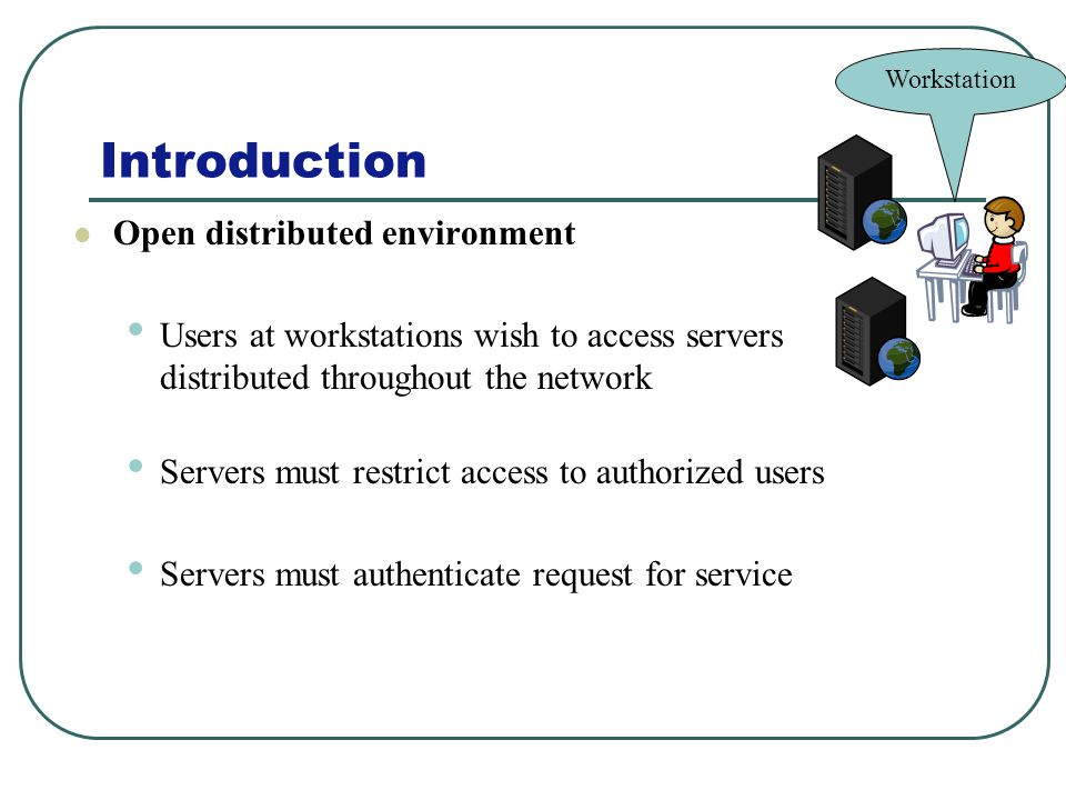 Introduction Open distributed environment