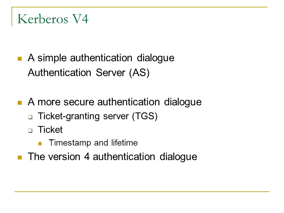 Kerberos V4 A simple authentication dialogue