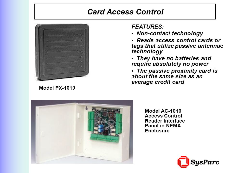 Card Access Control FEATURES: Non-contact technology
