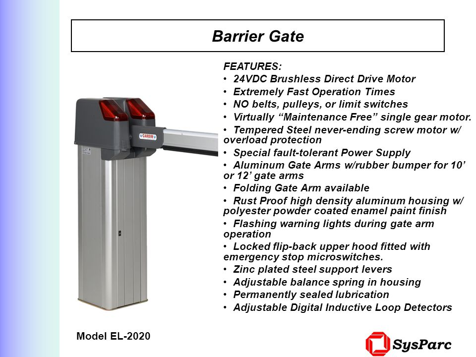 Barrier Gate FEATURES: 24VDC Brushless Direct Drive Motor