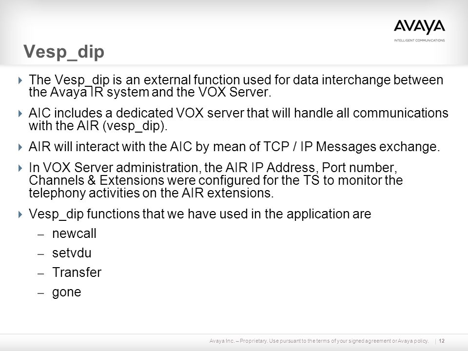 Vesp_dip The Vesp_dip is an external function used for data interchange between the Avaya IR system and the VOX Server.