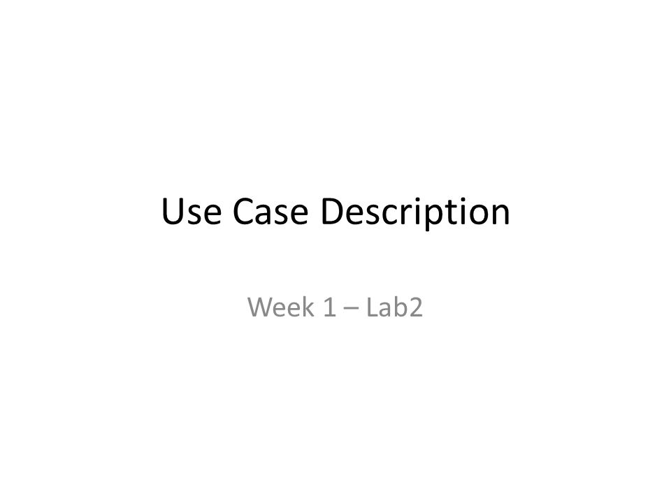 Use Case Description Week 1 – Lab2