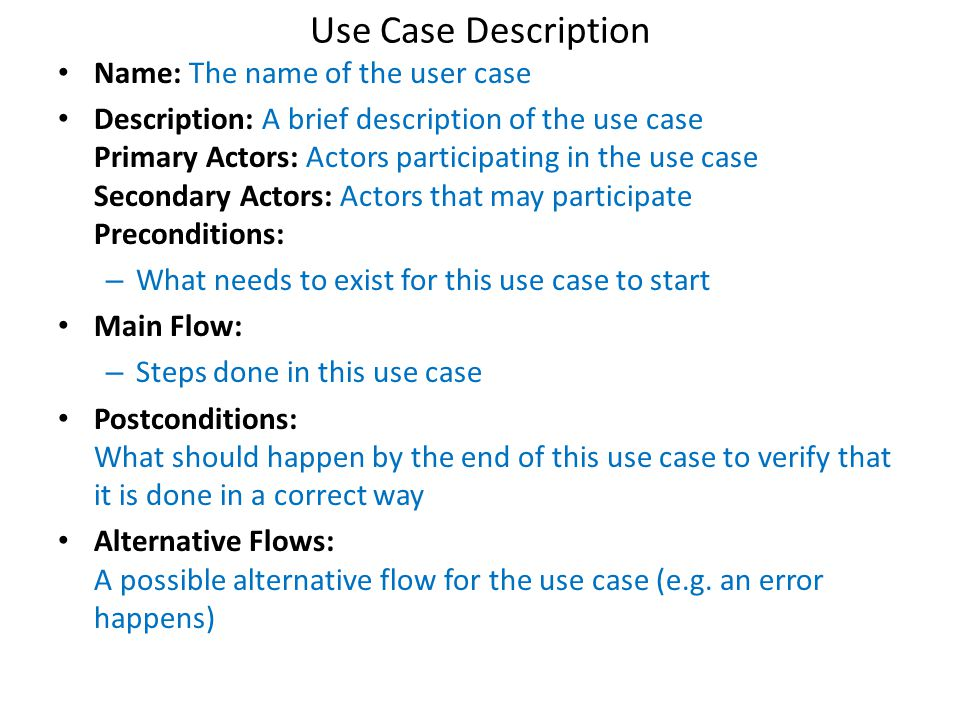 Use Case Description Name: The name of the user case