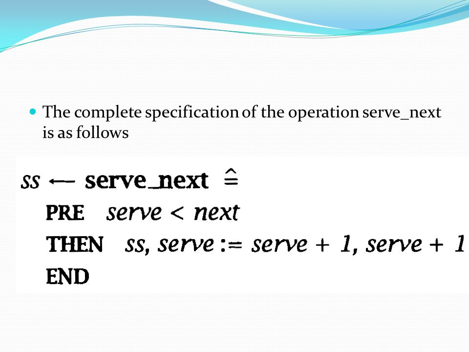 The complete specification of the operation serve_next is as follows