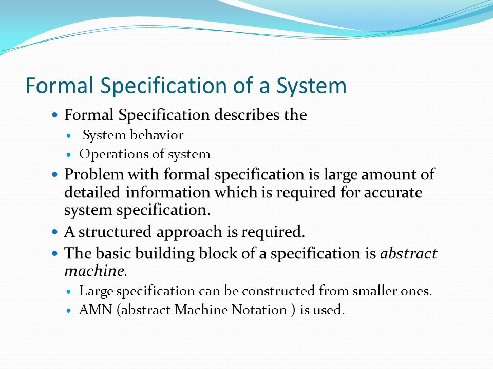 Formal Specification of a System