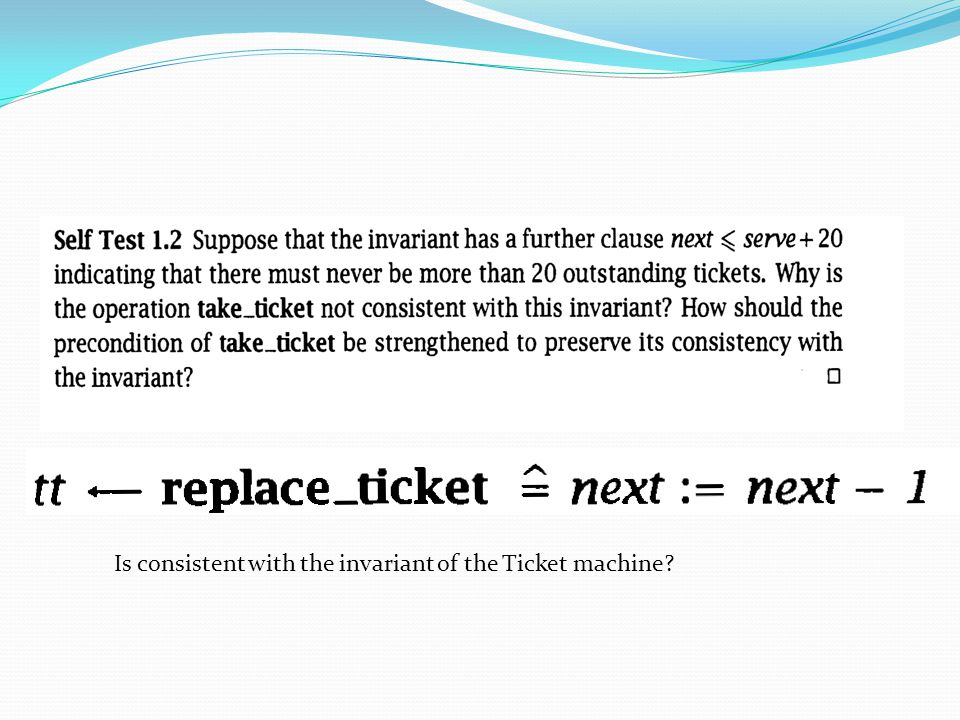Is consistent with the invariant of the Ticket machine
