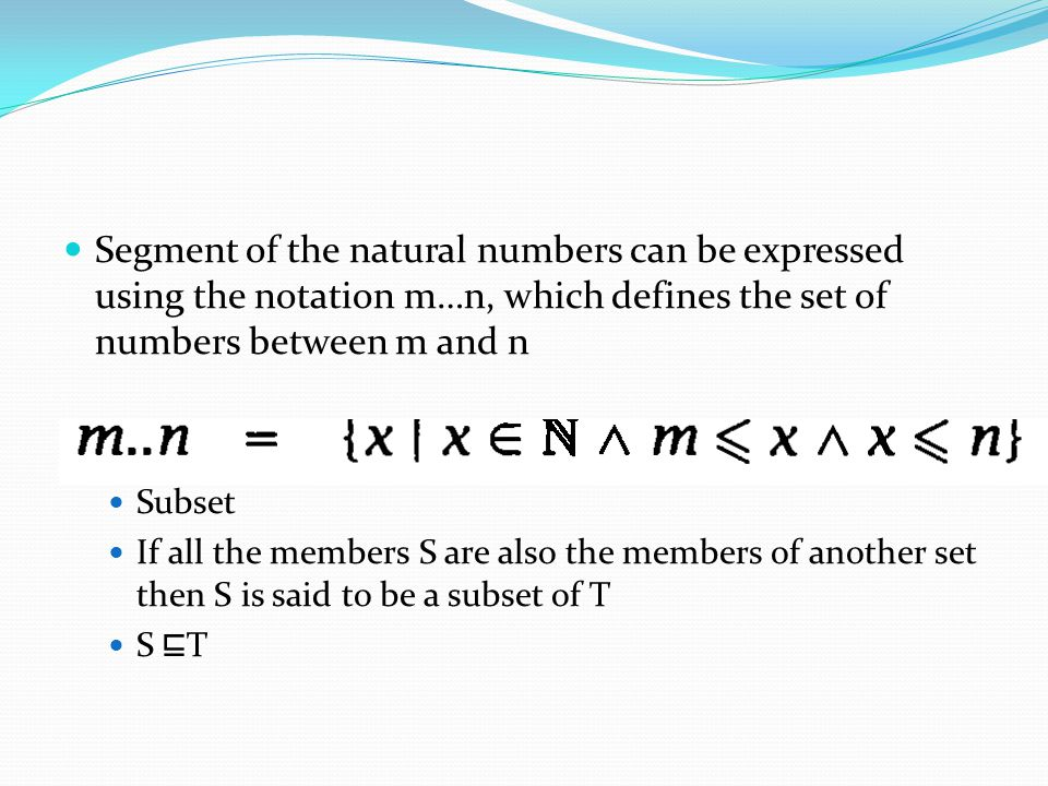 Segment of the natural numbers can be expressed using the notation m…n, which defines the set of numbers between m and n