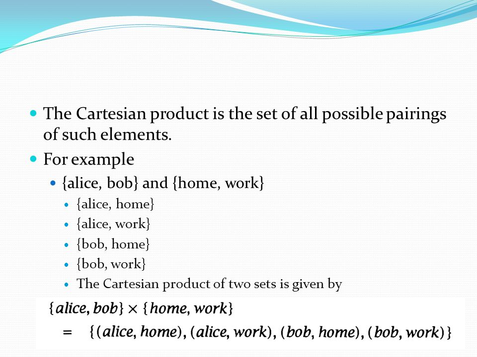 The Cartesian product is the set of all possible pairings of such elements.