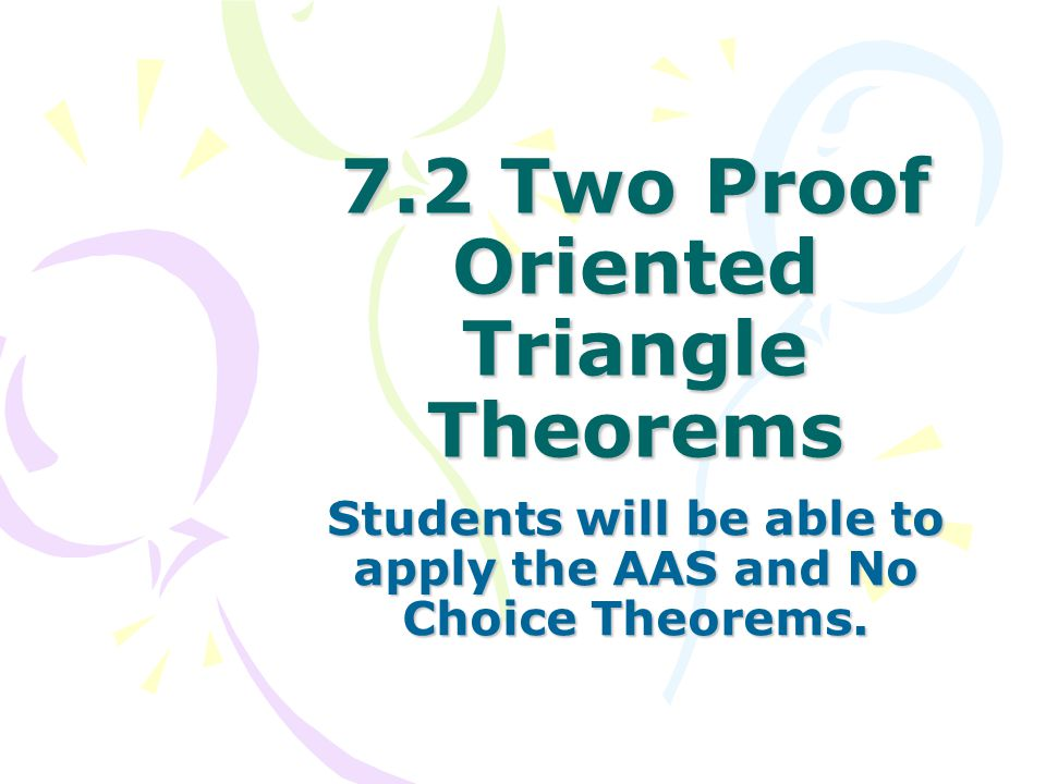 7.2 Two Proof Oriented Triangle Theorems