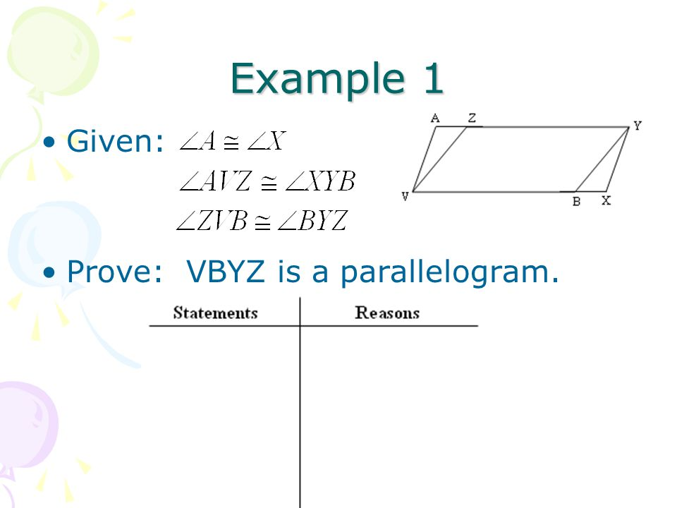 Example 1 Given: Prove: VBYZ is a parallelogram.
