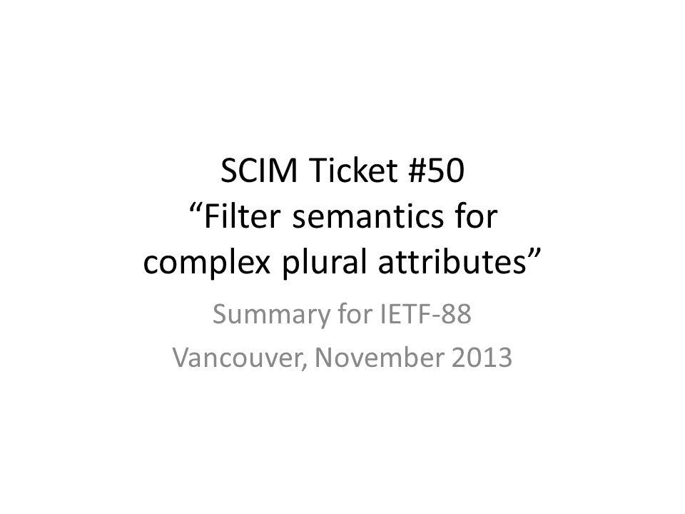 SCIM Ticket #50 Filter semantics for complex plural attributes