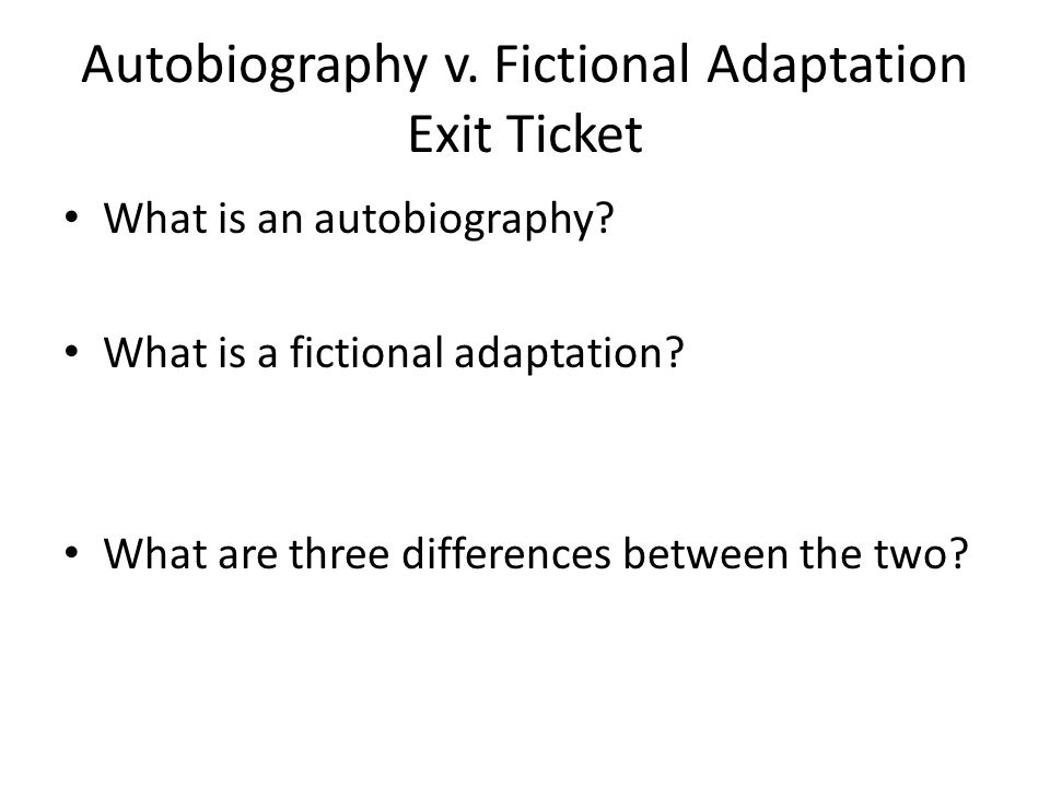 Autobiography v. Fictional Adaptation Exit Ticket