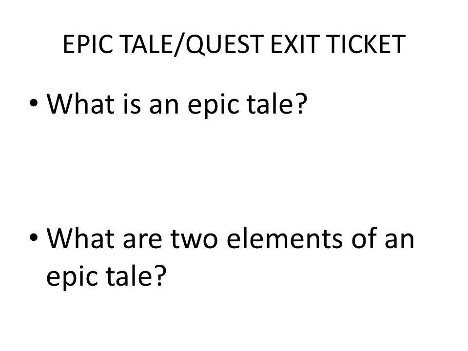 EPIC TALE/QUEST EXIT TICKET