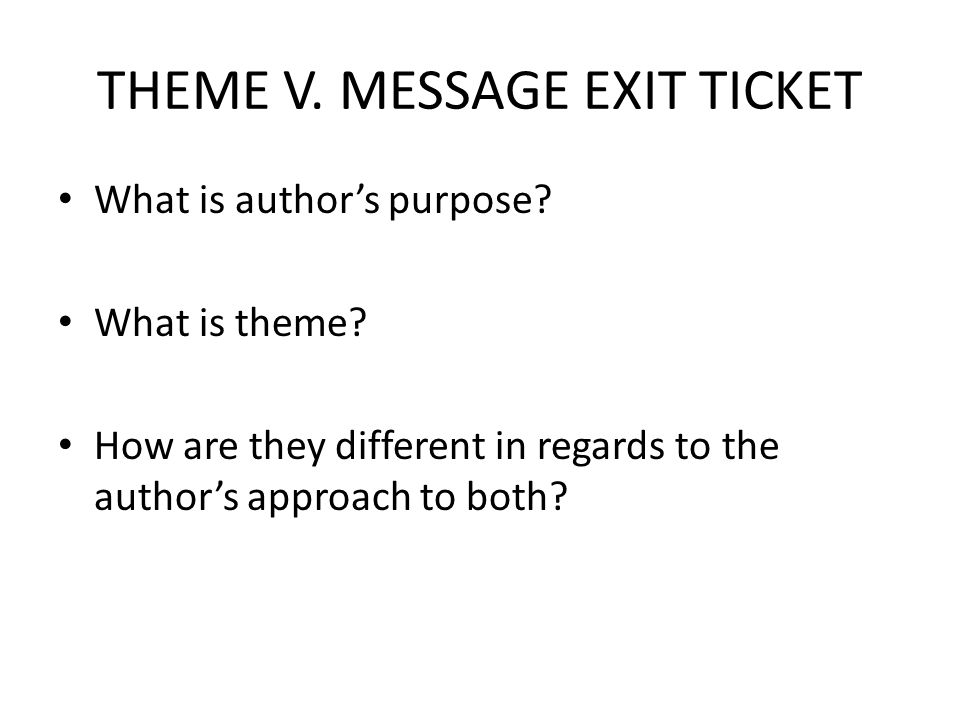 THEME V. MESSAGE EXIT TICKET