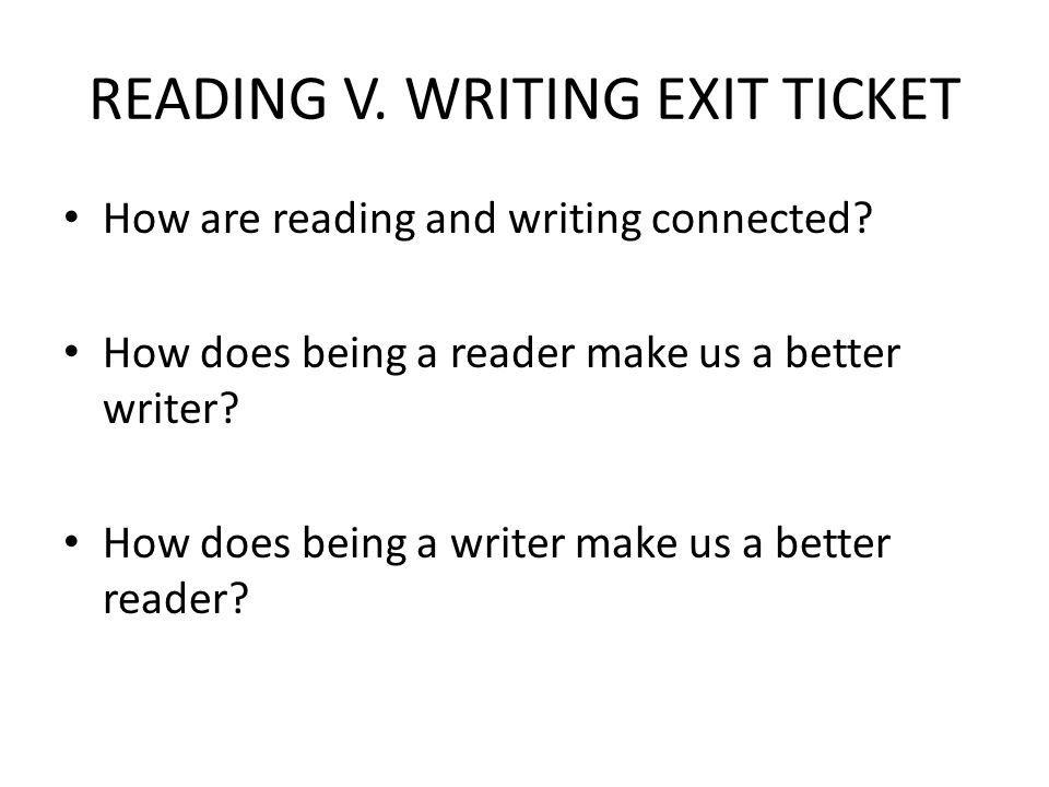 READING V. WRITING EXIT TICKET