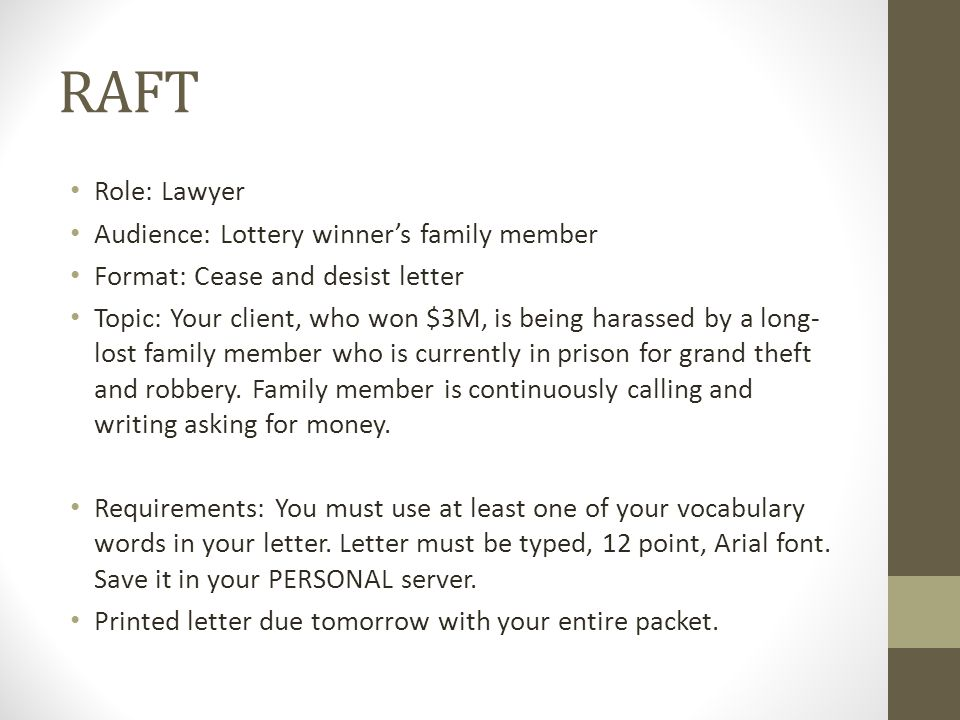 RAFT Role: Lawyer Audience: Lottery winner's family member