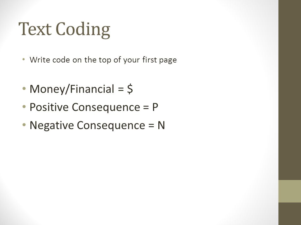 Text Coding Money/Financial = $ Positive Consequence = P
