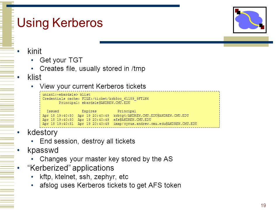 Using Kerberos kinit klist kdestory kpasswd Kerberized applications