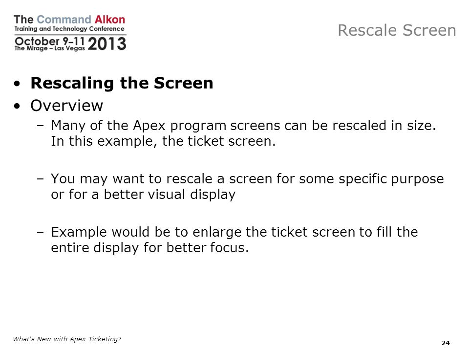 Rescale Screen Rescaling the Screen Overview