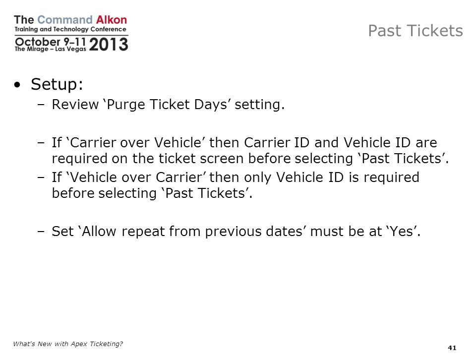 Past Tickets Setup: Review 'Purge Ticket Days' setting.