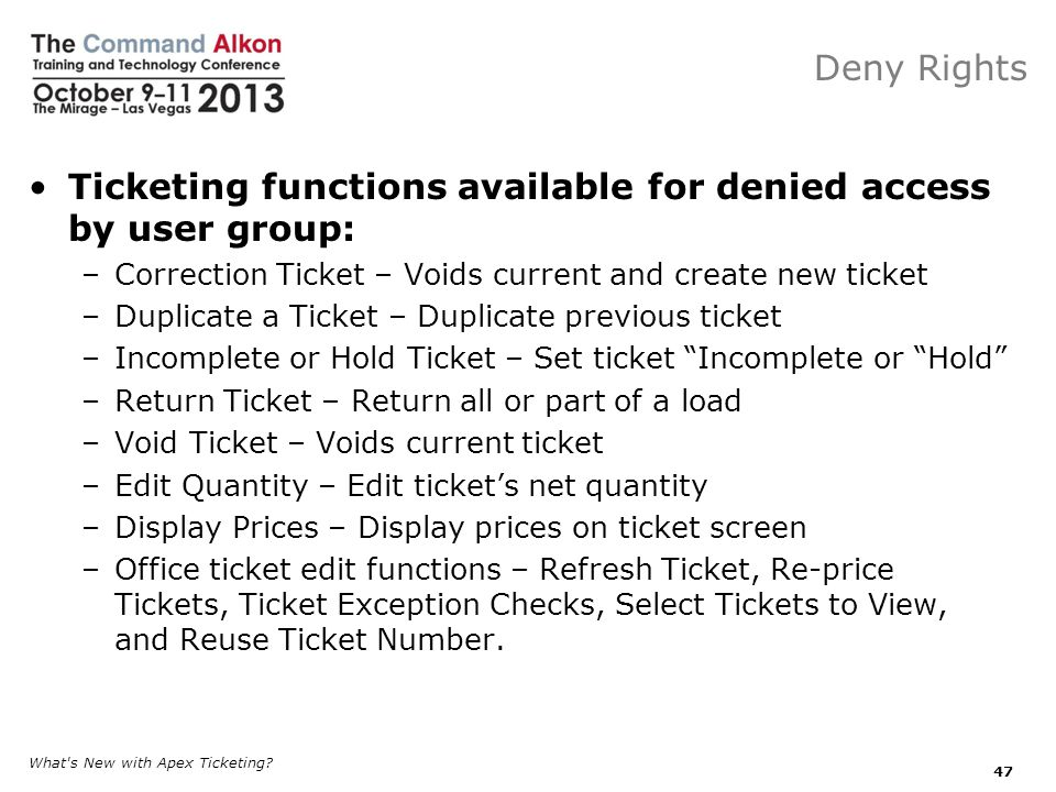 Ticketing functions available for denied access by user group: