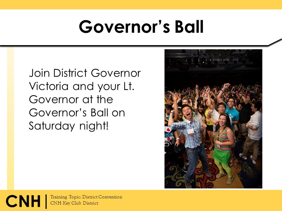 Governor's Ball Join District Governor Victoria and your Lt.