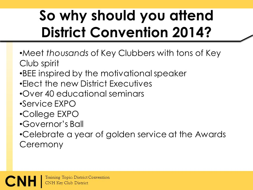 So why should you attend District Convention 2014