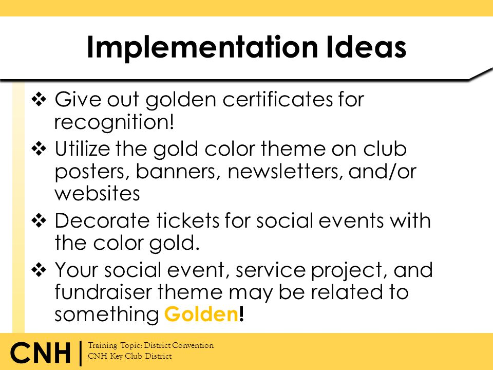 Implementation Ideas Give out golden certificates for recognition!